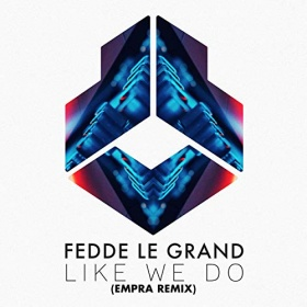 FEDDE LE GRAND - LIKE WE DO (EMPRA REMIX)